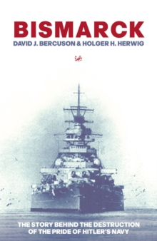 """Bismarck"" : The Story Behind the Destruction of the Pride of Hitler's Navy, Paperback"