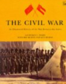 The Civil War : An Illustrated History of the War Between the States, Paperback