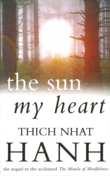 The Sun My Heart : From Mindfulness to Insight Contemplation, Paperback Book