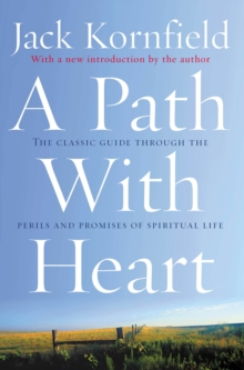 A Path with Heart : The Classic Guide Through the Perils and Promises of Spiritual Life, Paperback