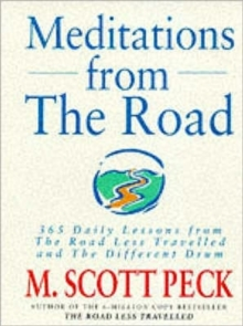 "Meditations from the Road : 365 Daily Lessons from ""Road Less Travelled"" and ""Different Drum"", Paperback Book"