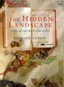 The Hidden Landscape : Journey into the Geological Past, Paperback