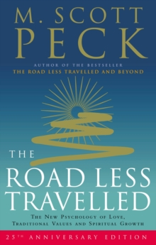 The Road Less Travelled : A New Psychology of Love, Traditional Values and Spiritual Growth, Paperback Book