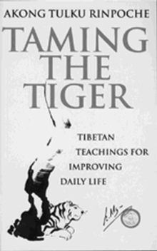 Taming the Tiger : Tibetan Teaching for Improving Daily Life, Paperback