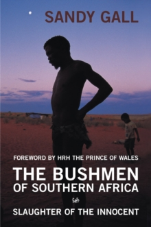The Bushmen of Southern Africa : Slaughter of the Innocent, Paperback