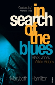 In Search of the Blues : Black Voices, White Visions, Paperback Book