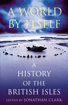 A World by Itself : A History of the British Isles, Paperback Book