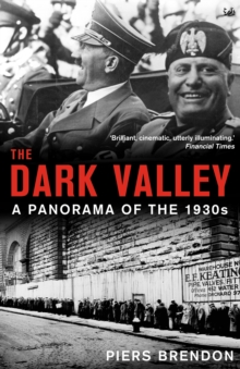 The Dark Valley : A Panorama of the 1930s, Paperback Book
