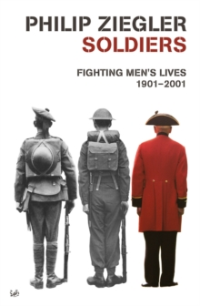 Soldiers : Fighting Men's Lives, 1901-2001, Paperback