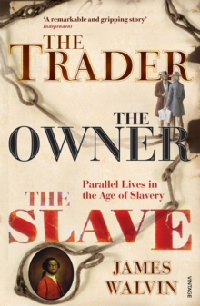 The Trader, the Owner, the Slave : Parallel Lives in the Age of Slavery, Paperback