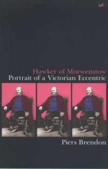 Hawker of Morwenstow : Portrait of an Eccentric Victorian, Paperback Book