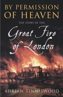 By Permission of Heaven : The Story of the Great Fire of London, Paperback