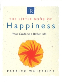 The Little Book of Happiness : Your Guide to a Better Life, Paperback Book