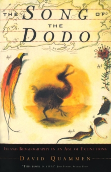 The Song of the Dodo : Island Biogeography in an Age of Extinctions, Paperback