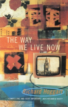 The Way We Live Now : Dilemmas in Contemporary Culture, Paperback