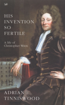 His Invention So Fertile : A Life of Christopher Wren, Paperback