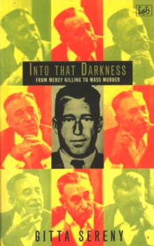 Into That Darkness : From Mercy Killing to Mass Murder, Paperback Book