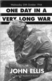 One Day in a Very Long War : Wednesday 25th October 1944, Paperback