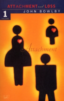 Attachment : Volume One of the Attachment and Loss Trilogy Attachment v.1, Paperback