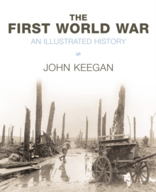 The First World War : Illustrated History, Paperback
