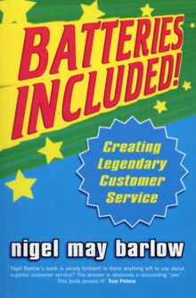 Batteries Included! : Creating Legendary Service, Paperback
