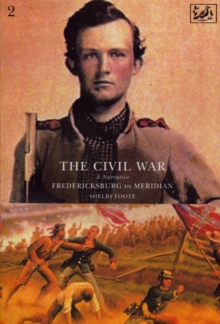 The Civil War : Fredericksburg to Meridian v.2, Paperback