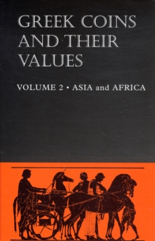 Greek Coins and Their Values : Asia and Africa v. 2, Hardback Book