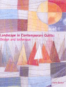 Landscape in Contemporary Quilts : Design and Technique, Hardback