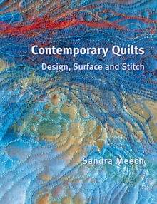 Contemporary Quilts : Design, Surface and Stitch, Paperback