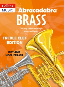 Abracadabra Brass,Abracadabra : Abracadabra Brass: Treble Clef Edition (Pupil book): The Way to Learn Through Songs and Tunes, Paperback