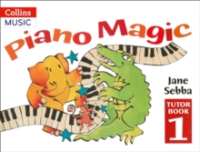 Piano Magic : Piano Magic Tutor Book 1, Paperback