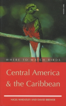 Where to Watch Birds in Central America and the Caribbean, Hardback