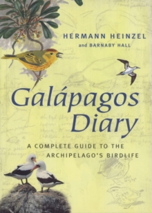 Galapagos Diary : A Complete Guide to the Archipelago's Birdlife, Paperback Book