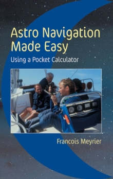 Astro Navigation Made Easy : Using a Pocket Calculator, Paperback
