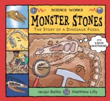 Monster Stones : The Story of a Dinosaur Fossil, Paperback