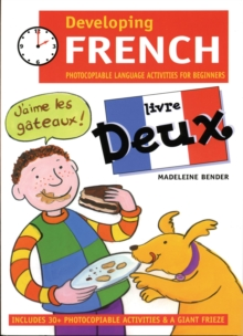Developing French : Photocopiable Language Activities for the Beginner Livre deux, Paperback