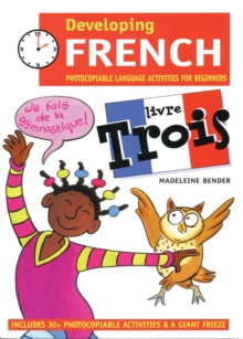 Developing French : Photocopiable Language Activities for the Beginner Livre trois, Paperback Book