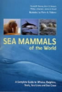 Sea Mammals of the World : A Complete Guide to Whales, Dolphins, Seals, Sea Lions and Sea Cows, Paperback Book