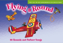 Songbooks : Flying a Round: 88 Rounds and Partner Songs, Mixed media product Book