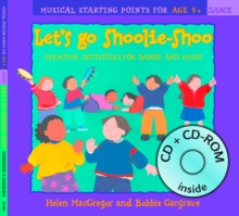 Let's Go Shoolie-shoo : Creative Activities for Dance and Music, Mixed media product