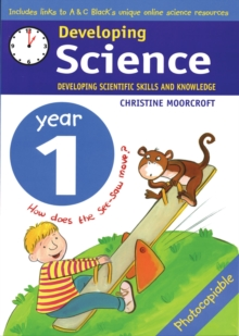 Developing Science: Year 1 : Developing Scientific Skills and Knowledge, Paperback