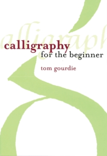Calligraphy for the Beginner, Paperback