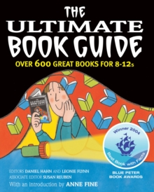 The Ultimate Book Guide : Over 600 Good Books for 8-12s, Paperback