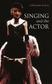 Singing and the Actor, Paperback