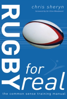 Rugby for Real : The Common Sense Training Manual, Paperback Book