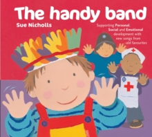 The Handy Band : Supporting Personal, Social and Emotional Development with New Songs from Old Favourites, Paperback