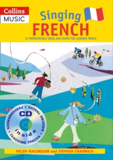 Singing French : 22 Photocopiable Songs and Chants for Learning French Singing French (Book + CD): 22 Photocopiable Songs and Chants for Learning French, Mixed media product