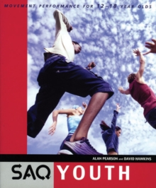 SAQ Youth : Movement Performance in Sport and Games for 12-18 Year Olds, Paperback