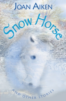 Year 6: Snow Horse and Other Stories, Paperback