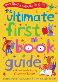 The Ultimate First Book Guide : Over 500 Great Books for 0-7s, Paperback